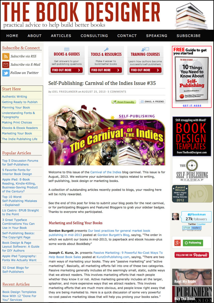 Thank you to Joel Friedlander of the BookDesigner.com for linking to this article from his website Carnival Of The Indies #35