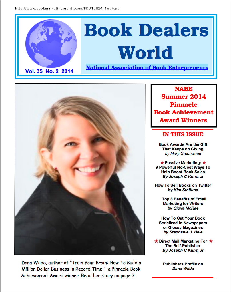 "Thank you very much to Al Galasso, of NABE, for publishing two of my marketing articles in ""Book Dealers World"", the publication of the NABE-National Assoc. of Book Entrepreneurs"