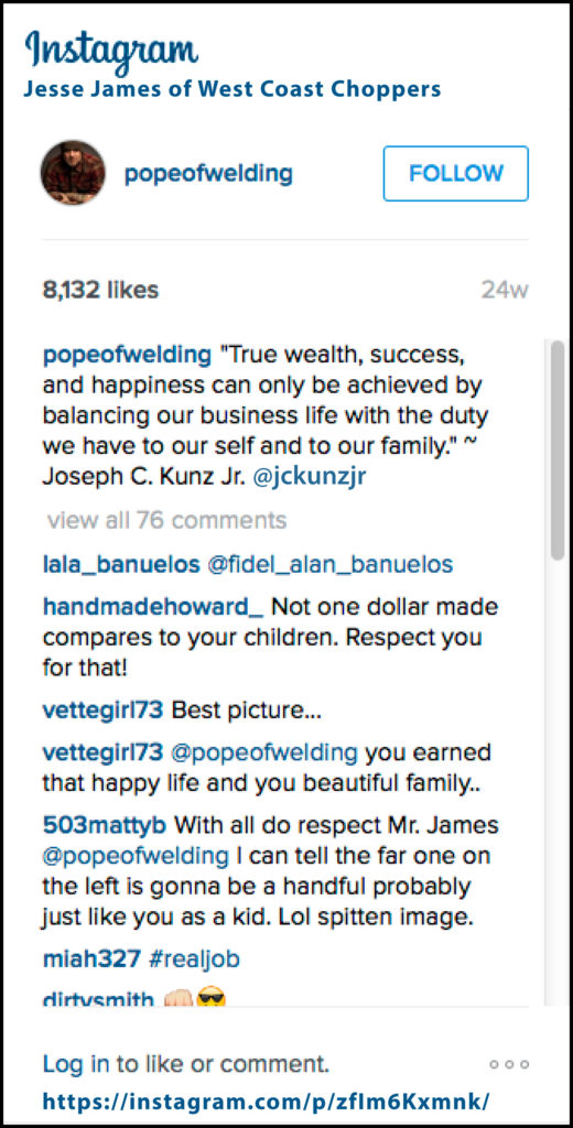 Thank you to Jesse James of West Coast Choppers for sharing my quote on Instagram.