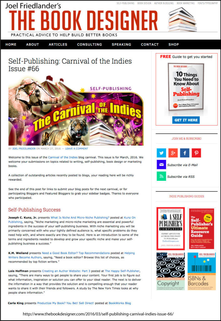 Thank you to Joel Friedlander of TheBookDesigner.com for linking to this article from his blog Carnival Of The Indies #66