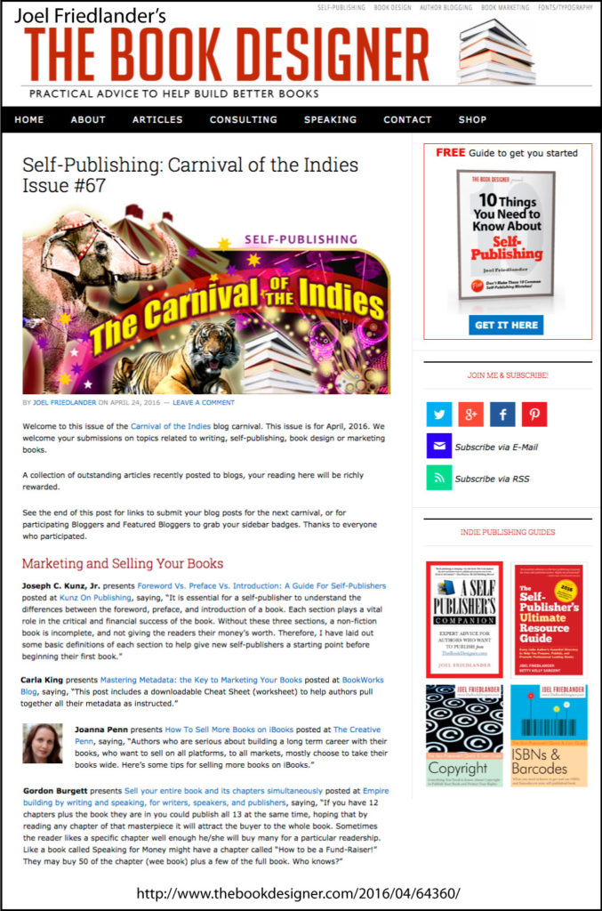 Thank you to Joel Friedlander of TheBookDesigner.com for linking to this article from his blog Carnival Of The Indies #67