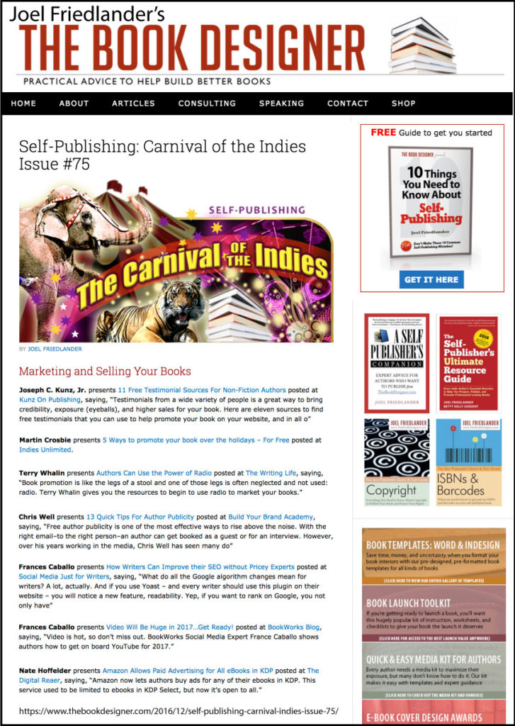 Thank you to Joel Friedlander of TheBookDesigner.com for linking to this article from his blog Carnival Of The Indies #75