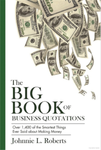 The Big Book Of Business Quotations (Cover), by Johnnie L. Roberts